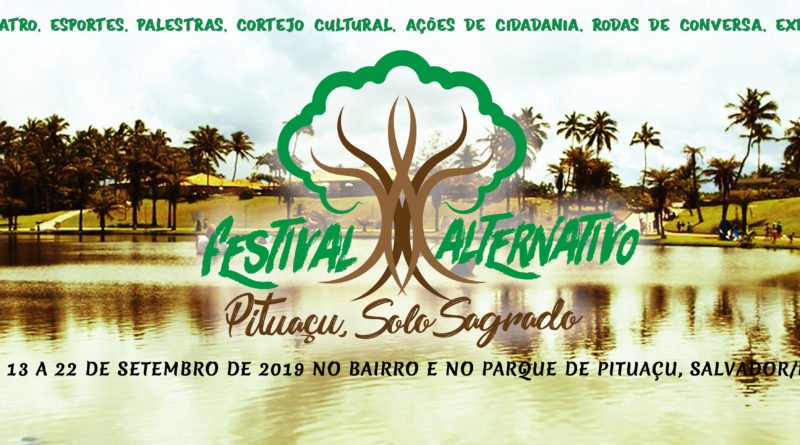 Festival Alternativo 2019: Pituaçu, Solo Sagrado